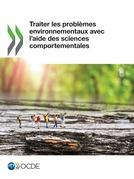 Traiter les problèmes environnementaux avec l'aide des sciences comportementales