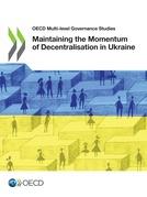 Maintaining the Momentum of Decentralisation in Ukraine