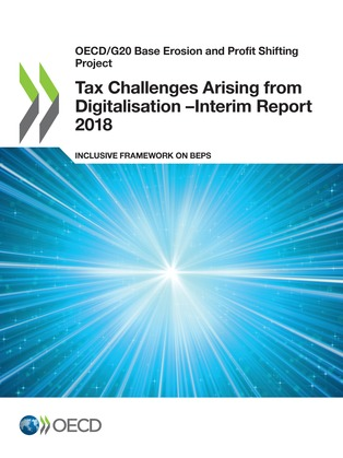 Tax Challenges Arising from Digitalisation – Interim Report 2018