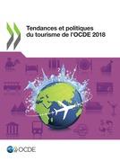 Tendances et politiques du tourisme de l'OCDE 2018