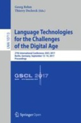 Language Technologies for the Challenges of the Digital Age: 27th International Conference, GSCL 2017, Berlin, Germany, September 13-14, 2017, Proceedings