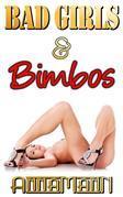 Bad Girls & Bimbos