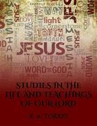 Studies in the Life and Teachings of Our Lord