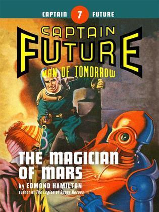 Captain Future #7: The Magician of Mars