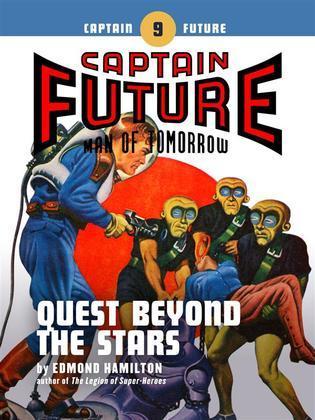 Captain Future #9: Quest Beyond the Stars