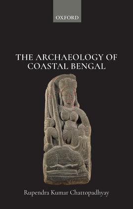 The Archaeology of Coastal Bengal