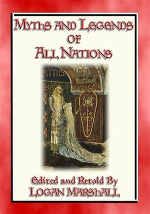 MYTHS AND LEGENDS OF ALL NATIONS - 25 illustrated myths, legends and stories for children
