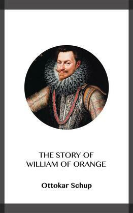 The Story of William of Orange