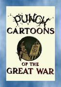 PUNCH CARTOONS OF THE GREAT WAR - 119 Great War cartoons published in Punch