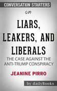 Liars, Leakers, and Liberals: The Case Against the Anti-Trump Conspiracy by Jeanine Pirro??????? | Conversation Starters