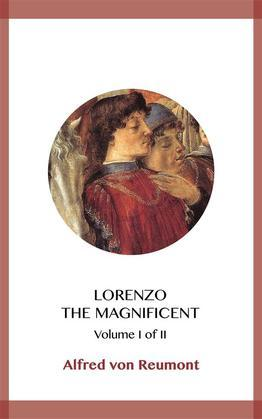 Lorenzo the Magnificent Volume I
