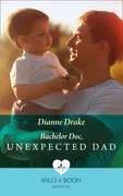 Bachelor Doc, Unexpected Dad (Mills & Boon Medical)