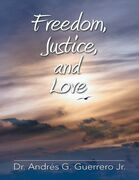 Freedom, Justice, and Love