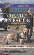 Rescue Operation (Mills & Boon Love Inspired Suspense) (Military K-9 Unit, Book 5)