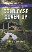 Cold Case Cover-Up (Mills & Boon Love Inspired Suspense) (Covert Operatives, Book 1)