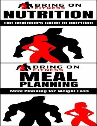 Nutrition: The Beginners Guide to Nutrition & Meal Planning: A Beginners Guide to Meal Planning