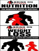 Nutrition: The Beginners Guide to Nutrition & Weight Loss: 20 Reasons Why You Are Not Losing Weight