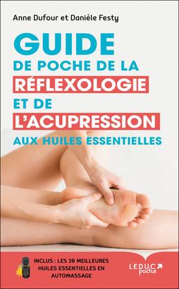 Guide de poche de la réflexologie et de l'acupression aux huiles essentielles