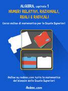 Algebra - Capitolo 1 - Numeri relativi, razionali, reali e radicali
