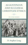 Augustinian and Ecclesial Christian Ethics