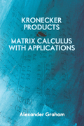 Kronecker Products and Matrix Calculus with Applications