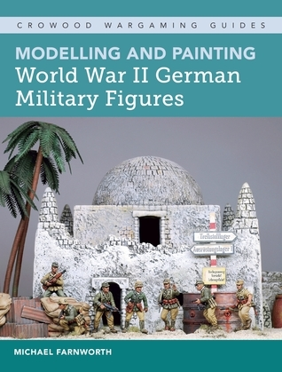Modelling and Painting World War II German Military Figures