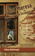 Saint Theresa and Sleeping with Strangers