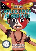 Myles Lives in Orokolo