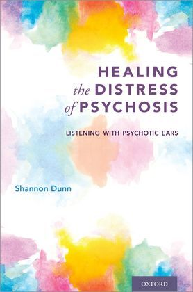 Healing the Distress of Psychosis