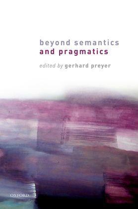 Beyond Semantics and Pragmatics