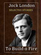 Jack London - Selected Stories