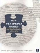 How Wikipedia Works and How You Can Be a Part of It