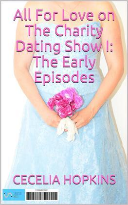 All for Love on The Charity Dating Show I: Early Episodes
