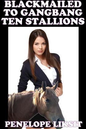 Blackmailed To Gangbang Ten Stallions
