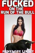 Fucked On The Run Of The Bull