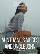 Aunt Jane's Nieces and Uncle John