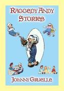 RAGGEDY ANDY STORIES - 11 illustrated stories of Raggedy Andy's adventures
