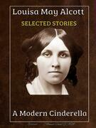 Louisa May Alcott - Selected Stories