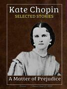 Kate Chopin - Selected Stories
