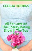 All for Love on The Charity Dating Show II: The Top Five