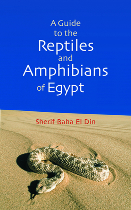 A Guide to Reptiles and Amphibians of Egypt