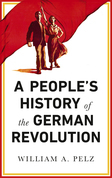 A People's History of the German Revolution, 1918-1919