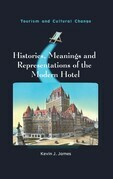 Histories, Meanings and Representations of the Modern Hotel