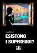 Esistono i supereroi?