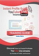 Instant  Profits Guide YouTube LIVE  Income Stream