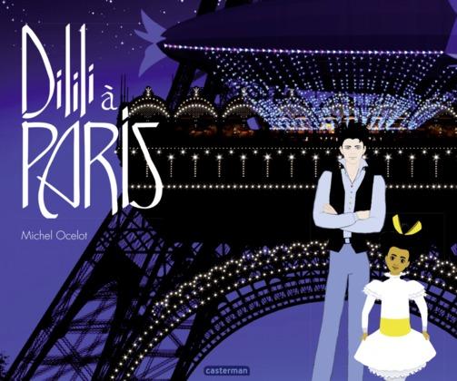 Dilili à Paris - Le grand album du film