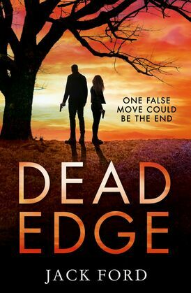 Dead Edge: the gripping political thriller for fans of Lee Child