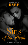 Sins Of The Flesh (Mills & Boon Dare) (Sin City Brotherhood, Book 2)