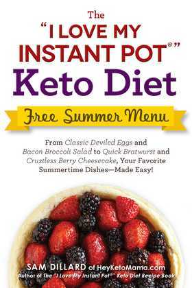 "The ""I Love My Instant Pot"" Keto Diet Free Summer Menu"