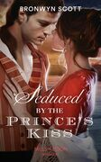 Seduced By The Prince's Kiss (Mills & Boon Historical) (Russian Royals of Kuban, Book 4)